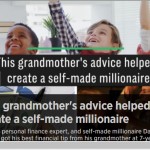This grandmother's advice helped create a self-made millionaire
